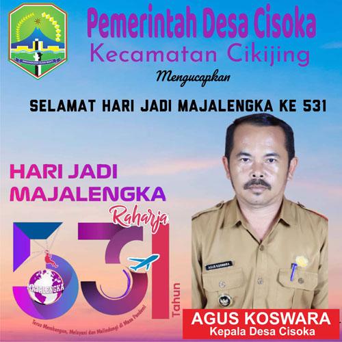 Agus Koswara Kepala Desa Cisoka Mengucapkan Selamat Hari Jadi Majalengka Ke 531